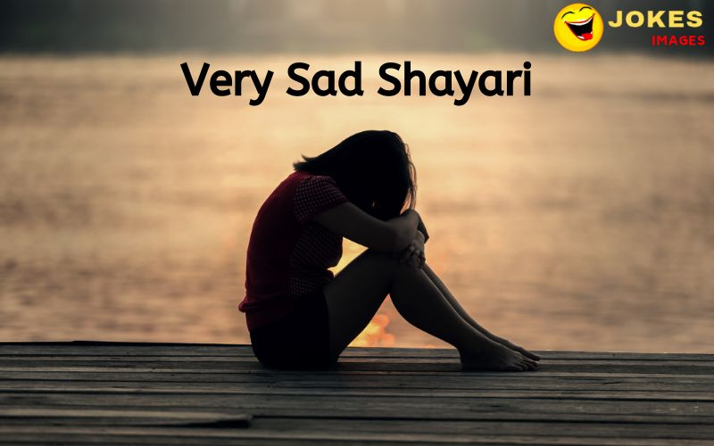 Very Sad Shayari, Quotes, SMS and Images