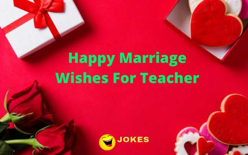 Happy Marriage Wishes For Teacher