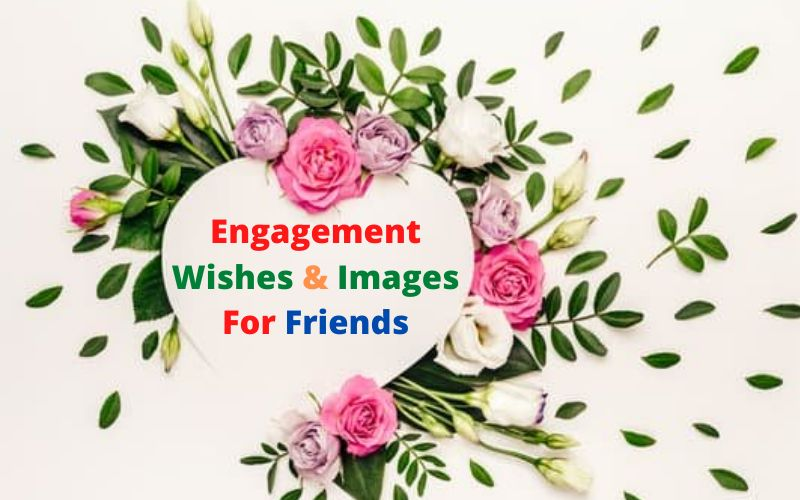 Engagement Wishes & Images For Friends